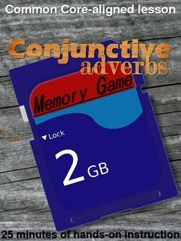 Are your students having trouble identifying conjunctive adverbs?  Have them play this memory game to reinforce their recognition of these terms.  If you are teaching students about avoiding comma splicesor about combining simple sentences using a semicolon, a conjunctive adverb, and a commathen this will be a helpful activity.