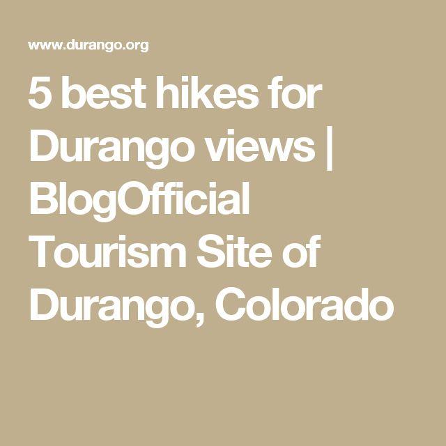 5 Best Hikes For Durango Views | BlogOfficial Tourism Site Of Durango,  Colorado