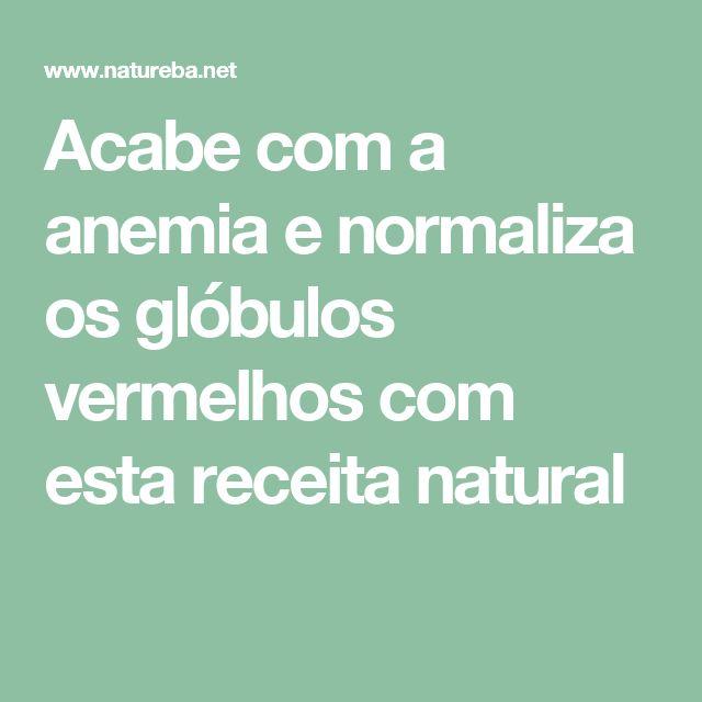 Acabe com a anemia e normaliza os glóbulos vermelhos com esta receita natural