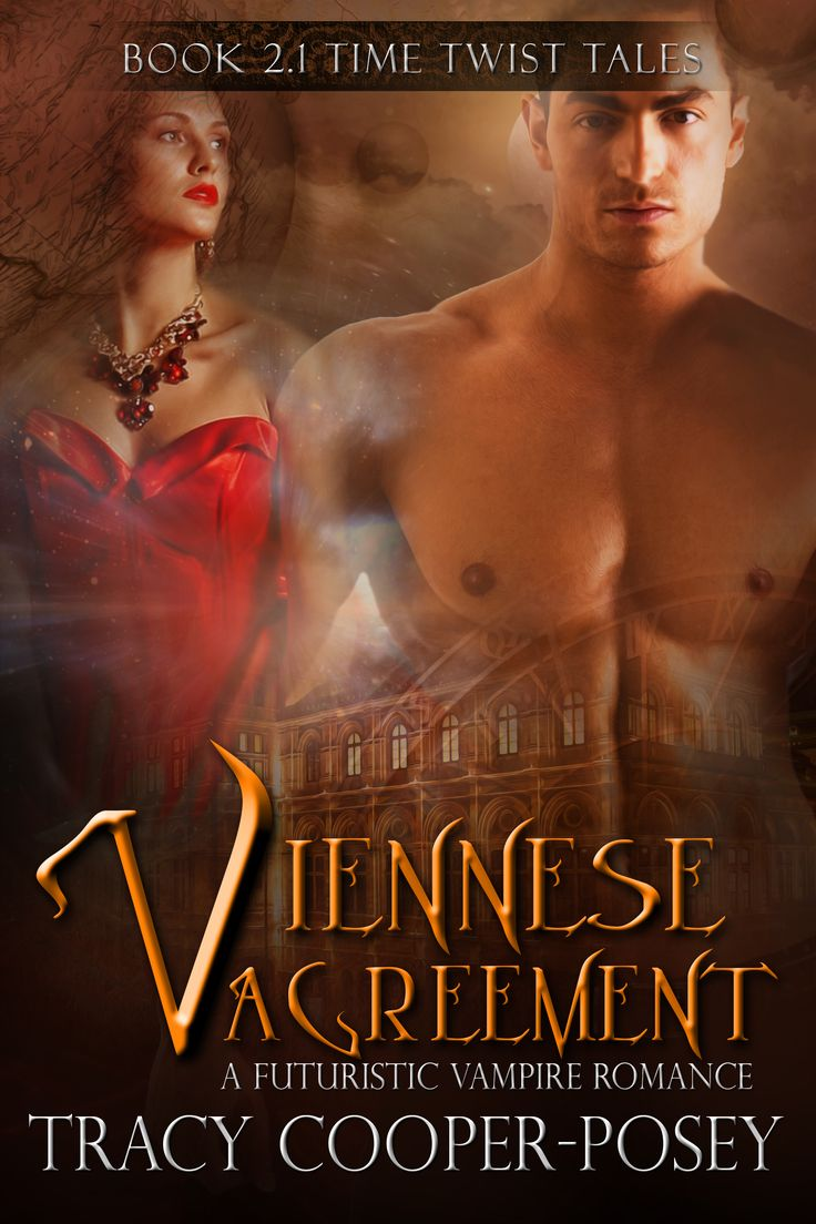 VIENNESE AGREEMENT, Book 2.1 of the Beloved Bloody Time series - a Time Twist Tale.  Vampires, Time Travel, Futuristic