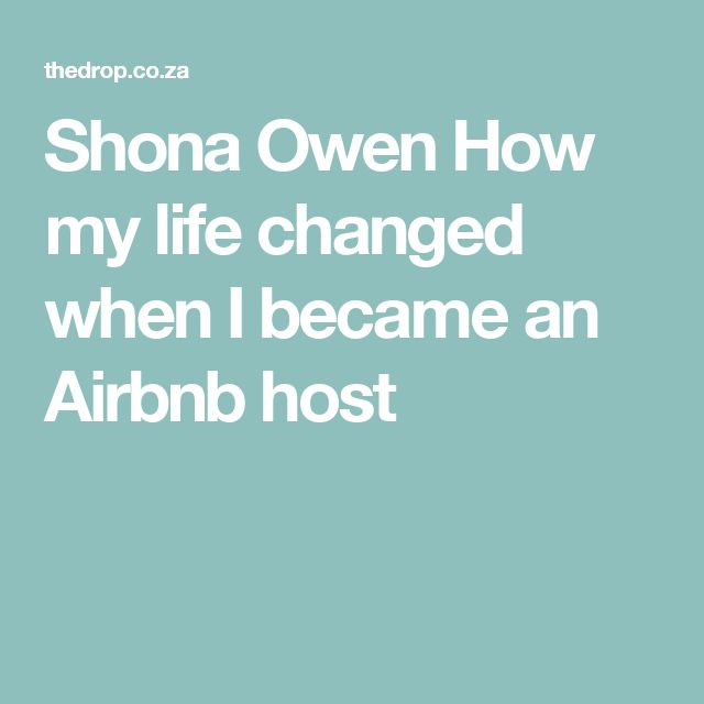 Shona Owen How my life changed when I became an Airbnb host