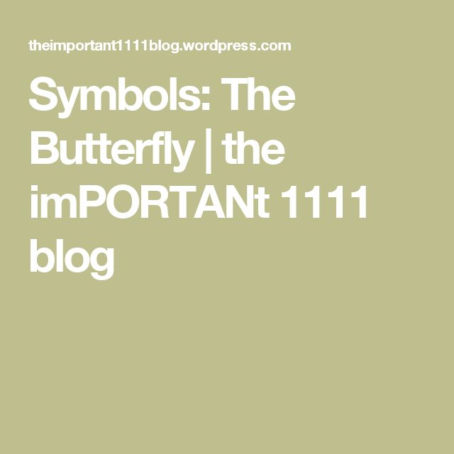 Symbols: The Butterfly | the imPORTANt 1111 blog