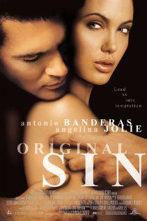 Original Sin (2001)  The fucking awful Photoshopping on her left cheek is pissing me off