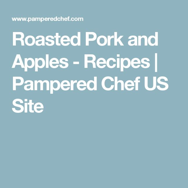 Roasted Pork and Apples - Recipes | Pampered Chef US Site