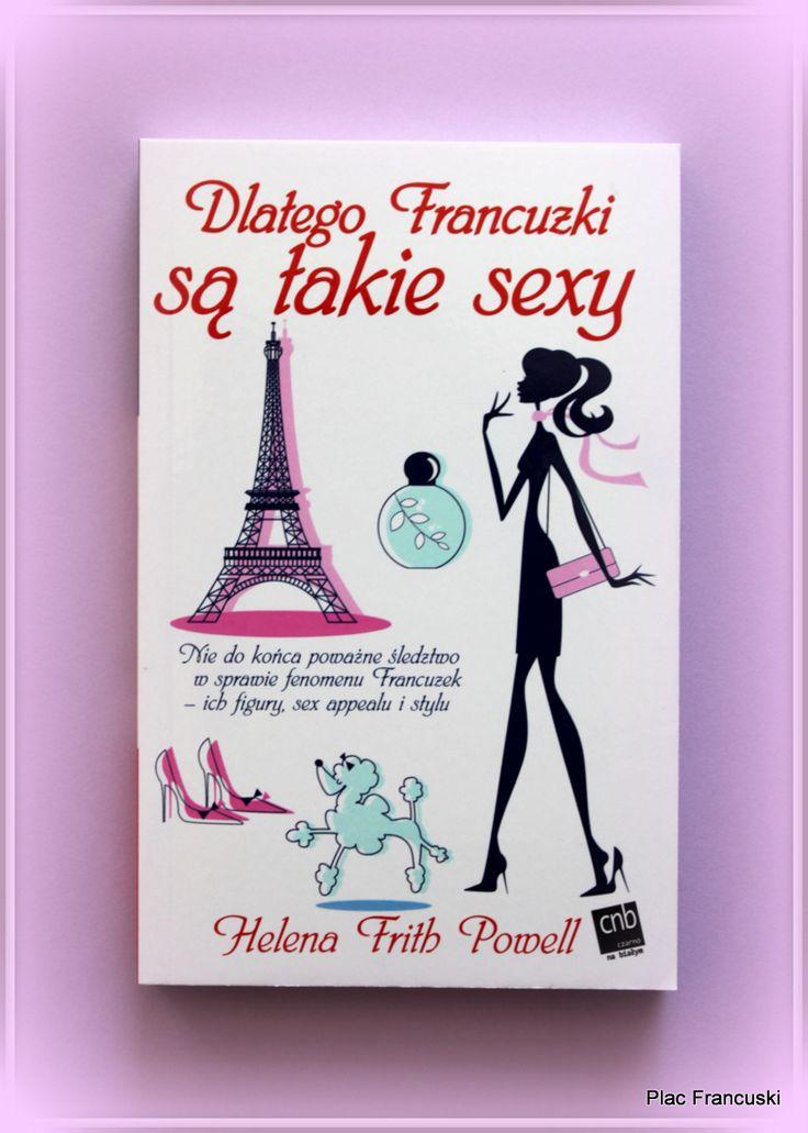 """Książka dla Ciebie i na prezent - """"Dlatego Francuzki są takie sexy"""" w księgarni PLAC FRANCUSKI. Czasami drobiazg potrafi odmienić nasze życie"""