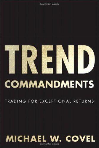 Trend Commandments: Trading for Exceptional Returns by Michael W. Covel, http://www.amazon.com/dp/0132695243/ref=cm_sw_r_pi_dp_HgZbtb1KA2DA1/180-2625494-0432239