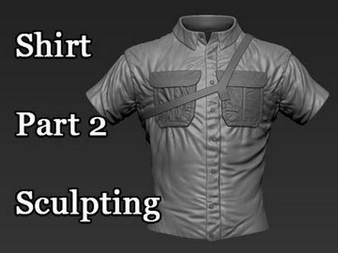 Shirt - Part 2 - Sculpting 1 - YouTube