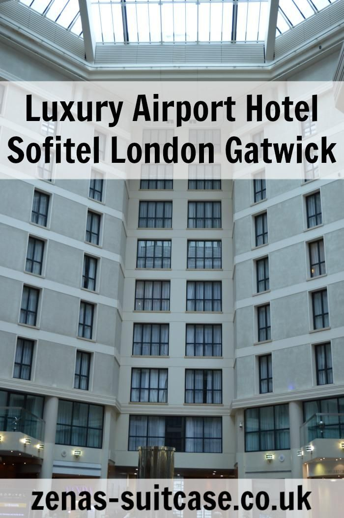 Reviewed! Luxury Airport Hotel Stay with Sofitel London Gatwick #TravelTuesday - Zena's Suitcase