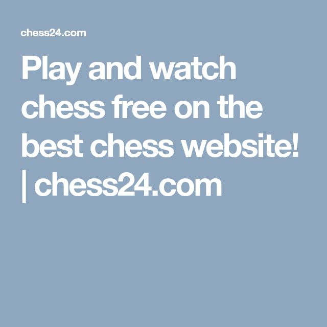 Play and watch chess free on the best chess website! | chess24.com