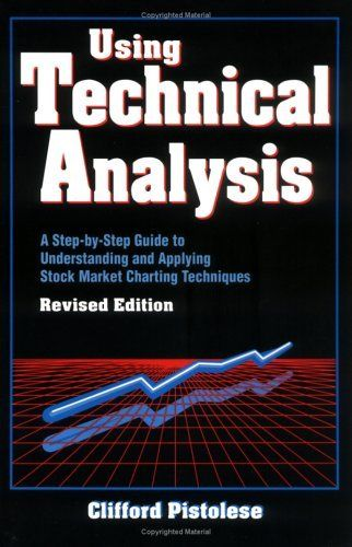 Using Technical Analysis: A Step-by-Step Guide to Understanding and Applying Stock Market Charting Techniques, Revised Edition by Clifford Pistolese, http://www.amazon.com/dp/1557385270/ref=cm_sw_r_pi_dp_-s5otb1M5GR39
