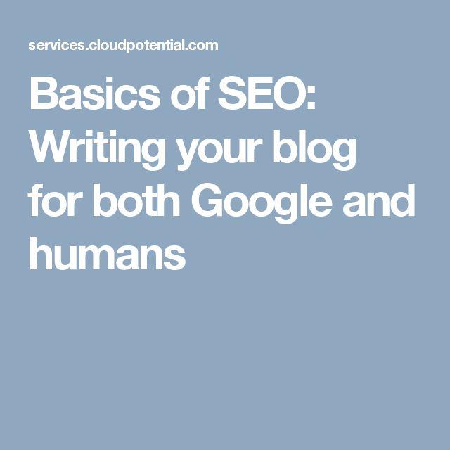 Basics of SEO: Writing your blog for both Google and humans