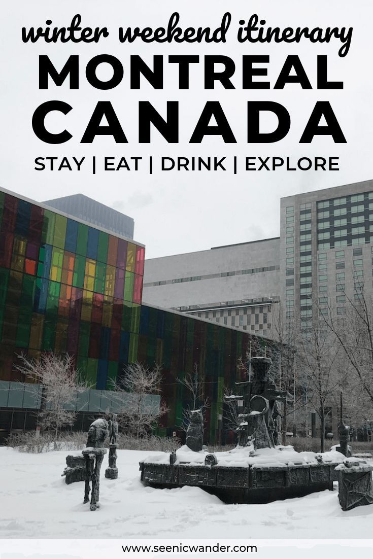 The Perfect Montreal Weekend Itinerary For Winter Canada Travel