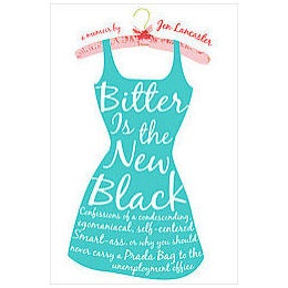 Bitter is the New Black - Most certainly a favorite! Love me some Jen Lancaster!