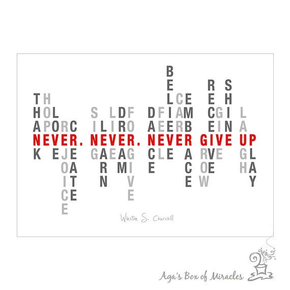 Never Give Up 8x10 Inspirational Quote Print by AgasBoxOfMiracles
