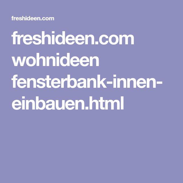 freshideen.com wohnideen fensterbank-innen-einbauen.html