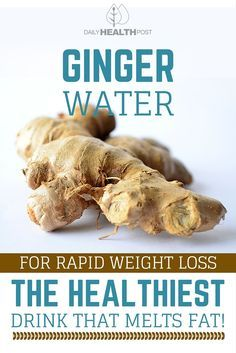 Ginger Water For Rapid Weight Loss - The Healthiest Drink That Melts Fat!