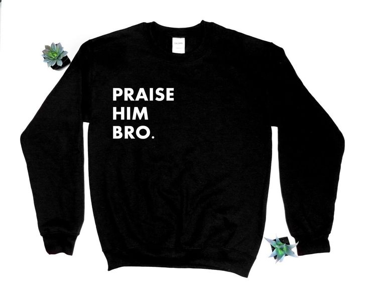praise him bro sweatshirt - jesus sweatshirt - christian sweatshirt Christian Tee Shirts, Christian Clothing, Christian Apparel, Cute Comfy Outfits, Cool Outfits, Funny Hoodies, Sweatshirts, Jesus Shirts, Mens Tee Shirts