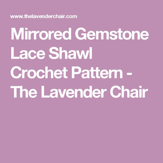 Mirrored Gemstone Lace Shawl Crochet Pattern - The Lavender Chair