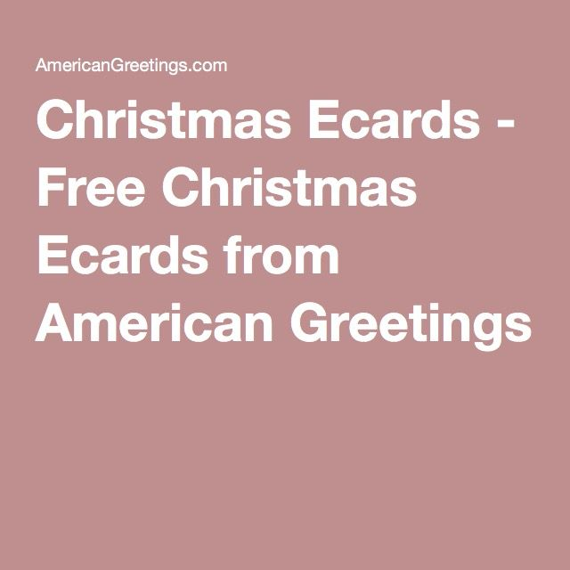 Christmas Ecards - Free Christmas Ecards from American Greetings