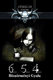 Shadow and Light - goth blog: Böszörményi Gyula: Rémálom-könyvek 2.: 6… 5… 4…