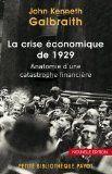 La crise économique de 1929 : anatomie d'une catastrophe financière / John Kenneth Galbraith