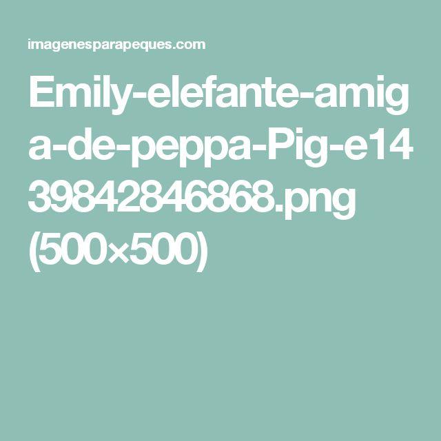 Emily-elefante-amiga-de-peppa-Pig-e1439842846868.png (500×500)