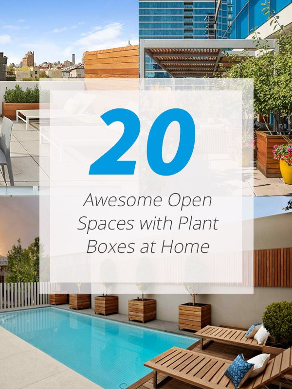 20 Awesome Open Spaces with Plant Boxes at Home Beautiful plant boxes doesn't just add appeal to open outdoor spaces but also bear pretty plants as well.     Living in a city where all we see are buildings and traffic is something we have to endure every time we are on the road – it gets ...
