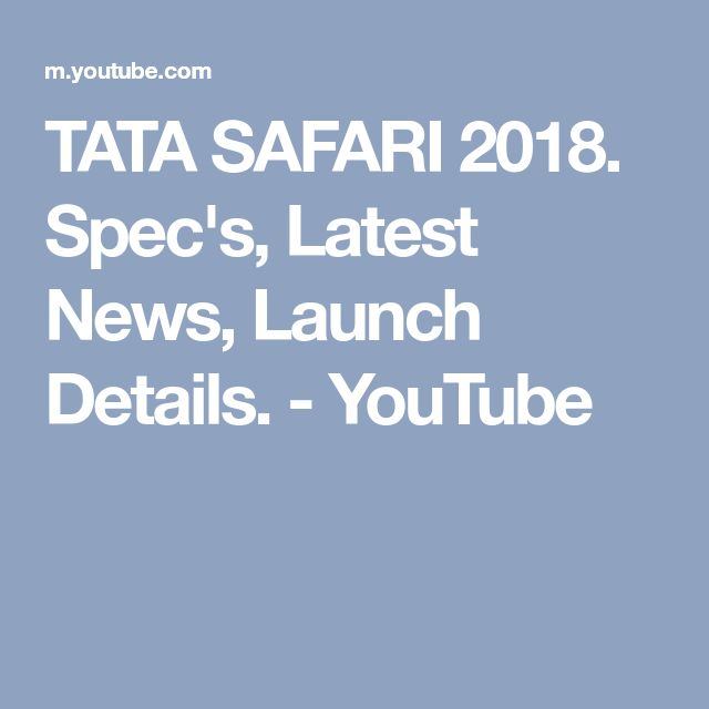 TATA SAFARI 2018. Spec's, Latest News, Launch Details. - YouTube