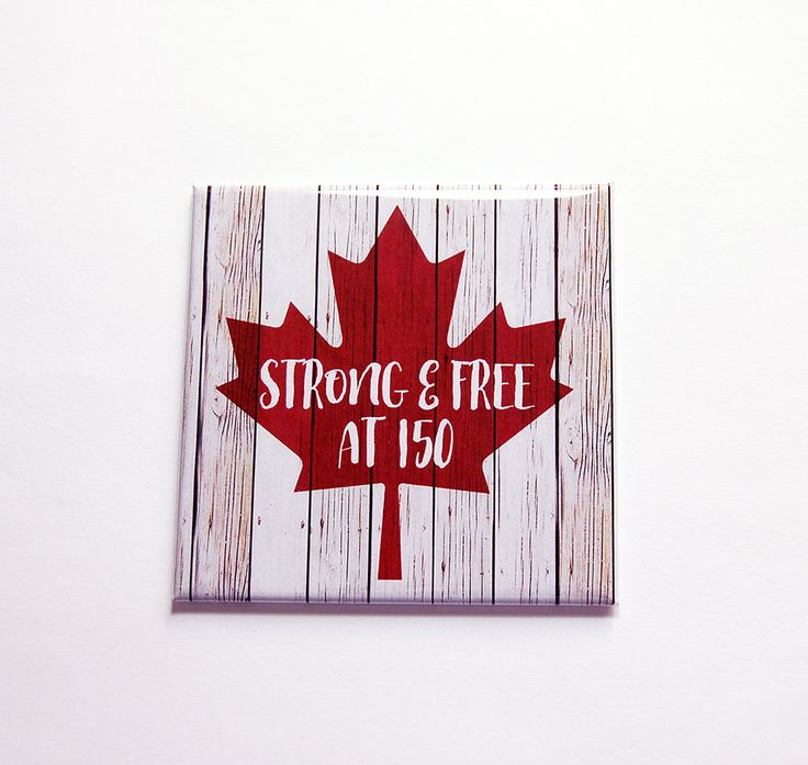 Canada 150th, Maple Leaf Magnet, Strong and Free at 150, Maple Leaf, Fridge magnet, Canada Day, Canada's 150th birthday (7165) by KellysMagnets on Etsy