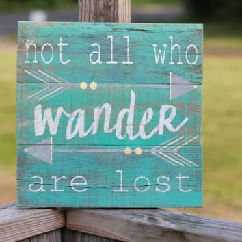 Not All Who Wander, Reclaimed Wood Wall Art, Wanderlust, Reclaimed Wood  Sign,