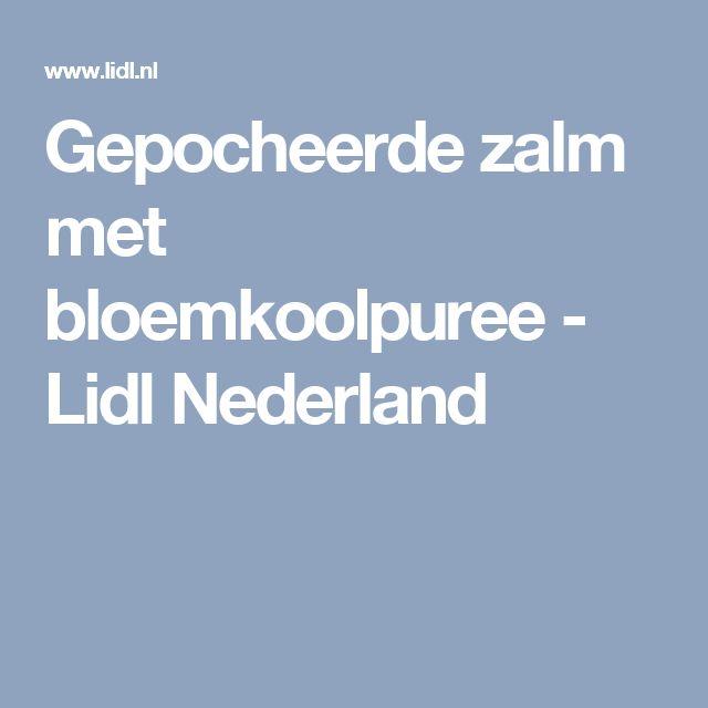 Gepocheerde zalm met bloemkoolpuree - Lidl Nederland