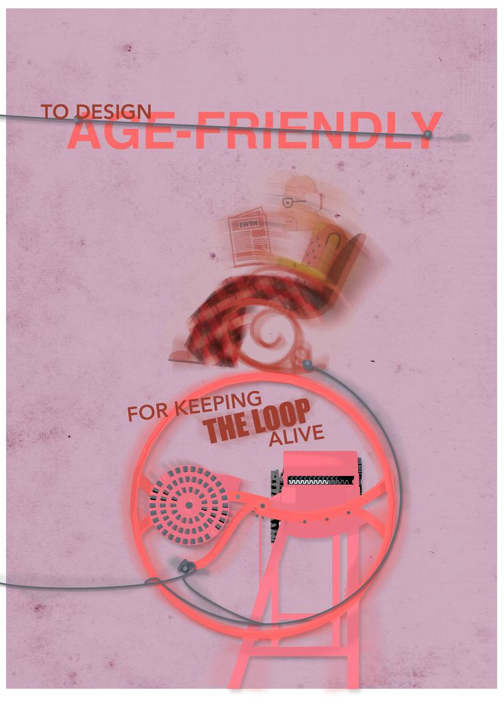 """The Loop   Poster Design / Theme of """"Age-friendly Living"""" by Meric Arslanoglu   2016"""