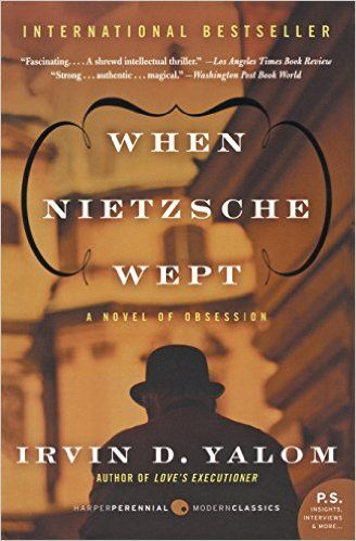 Amazon.com: When Nietzsche Wept: A Novel of Obsession (9780062009302): Irvin D. Yalom: Books