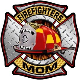 Im a Firefighters Mom & I wouldn't trade it for the world!!