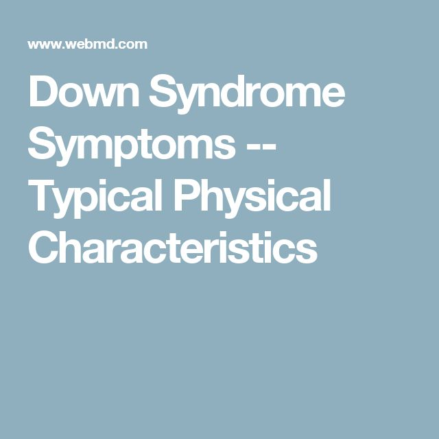 Down Syndrome Symptoms -- Typical Physical Characteristics