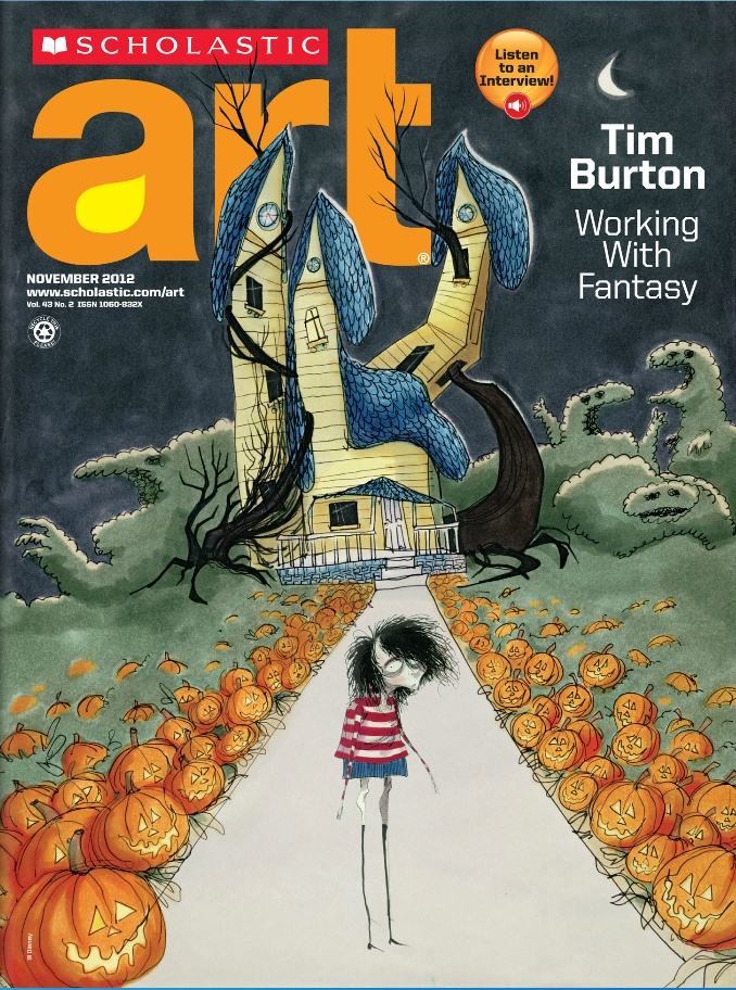 Nov 2012 issue of Scholastic Art about Tim Burton // This issue of Scholastic Art is, not surprisingly, a Periodicals winner in both the Whole Publication Design and One-Theme Issue (PreK-12) subcategories.