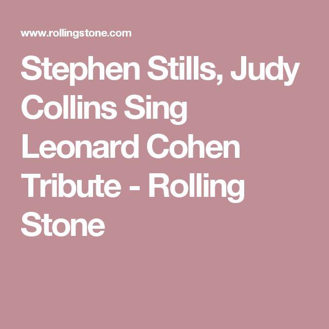 Stephen Stills, Judy Collins Sing Leonard Cohen Tribute  - Rolling Stone