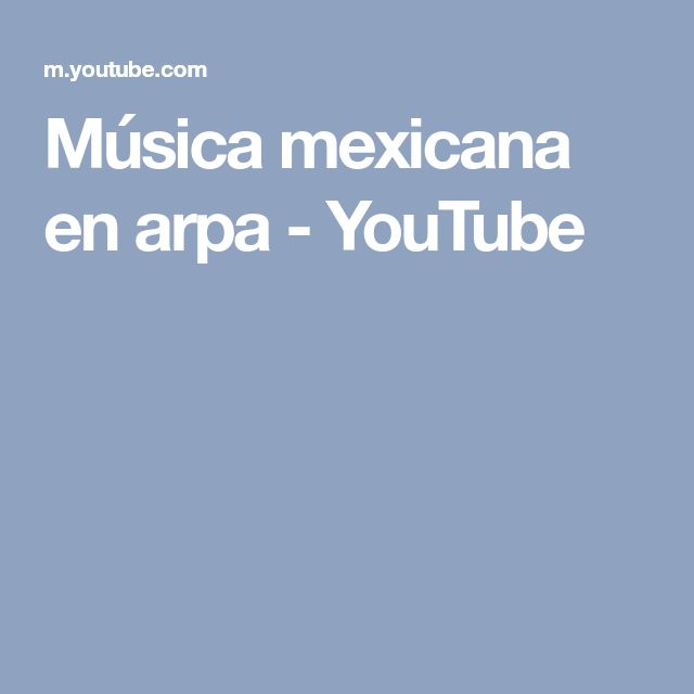 Música mexicana en arpa - YouTube