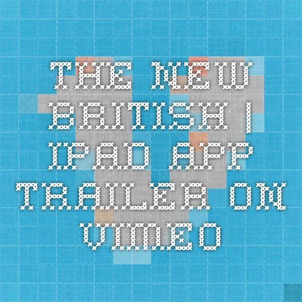 The New British | iPad App Trailer on Vimeo