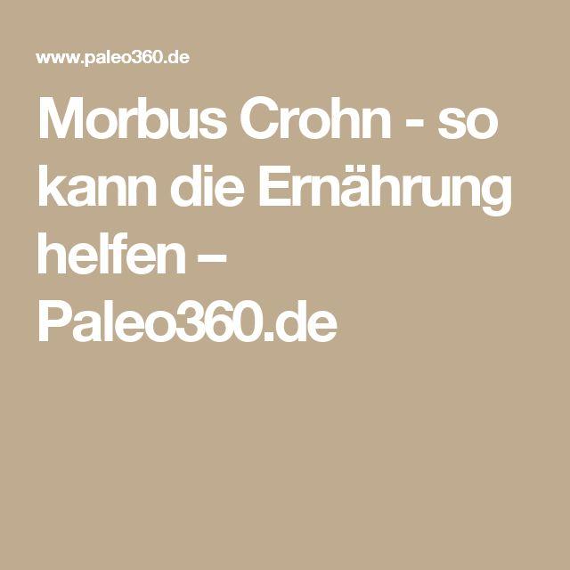 Morbus Crohn - so kann die Ernährung helfen – Paleo360.de