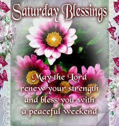 Saturday Blessings saturday saturday quotes saturday blessings saturday images