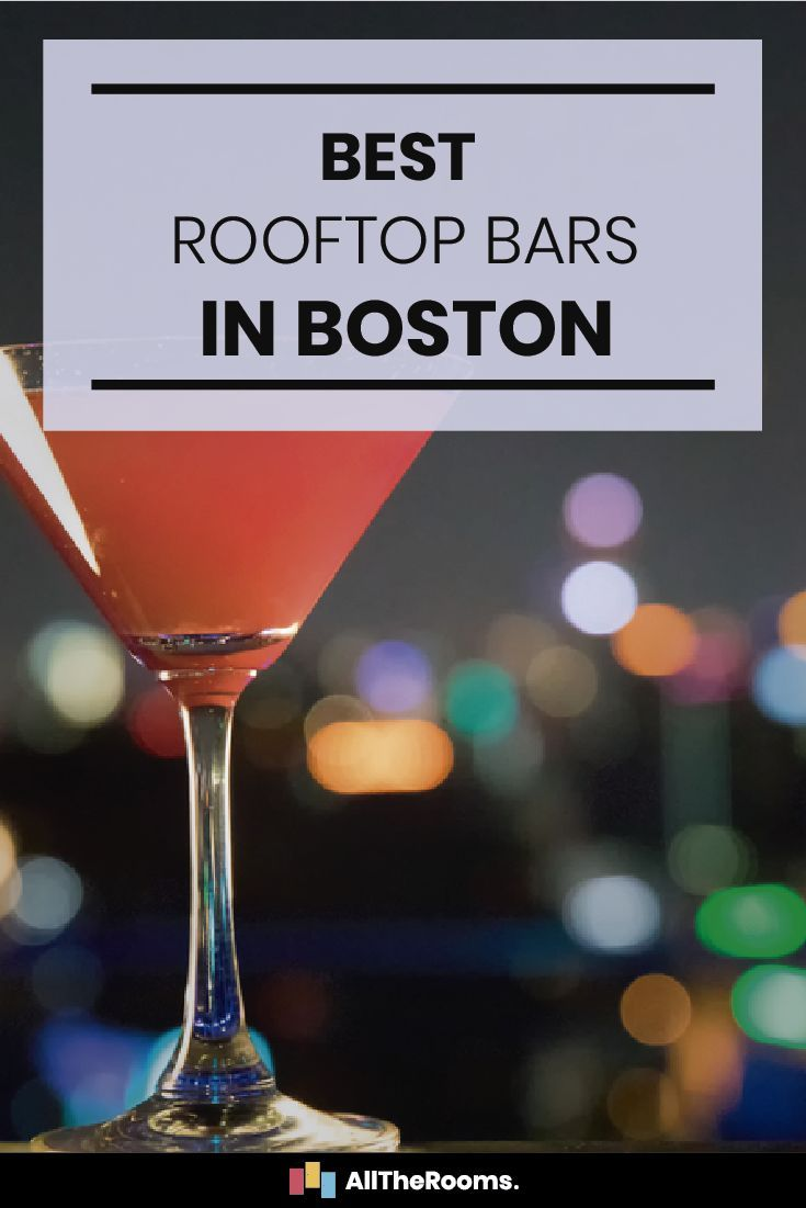 6 Cool Rooftop Bars In Boston Alltherooms The Vacation Rental Experts Boston Vacation Boston Massachusetts Travel Rooftop Bar