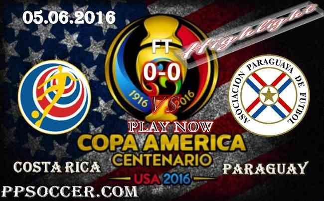 Costa Rica 0 - 0 Paraguay 05.06.2016 HIGHLIGHTS - Copa America USA 2016 HIGHLIGHTS Costa Rica VS Paraguay 05.06.2016