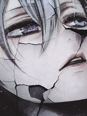 """His face breaks into pieces , the mask  is busted ."" -  Ciel Phantomhive - Kuroshitsuji / Black Butler"