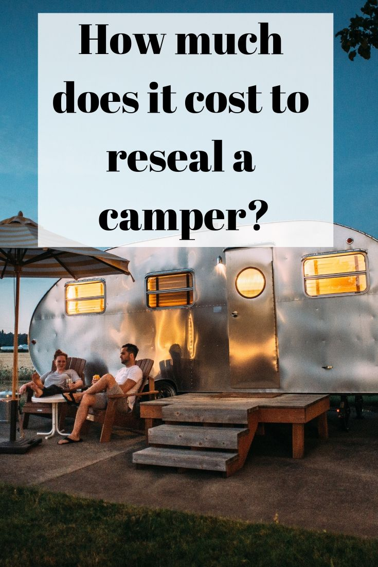 How Much Does It Cost To Reseal A Camper Used Rv Rv Trailers Travel Trailer