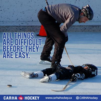 All things are difficult before they are easy. #Quotes #Hockey #Motivation http://iplayhockey.ca/