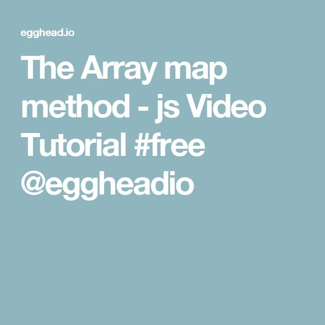 the array map method js video tutorial free eggheadio
