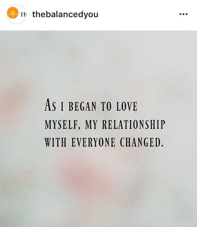 As I began to love myself, my relationship with everyone changed. #quotes