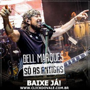 BAIXAR BELL MARQUES - BELL DAS ANTIGAS - AO VIVO EM SALVADOR-BA 2016