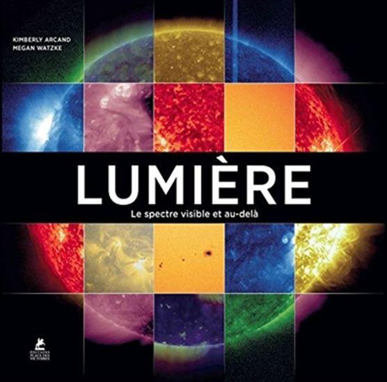 Un panorama des applications de la lumière et des phénomènes lumineux dans la vie quotidienne. Chaque chapitre est destiné à un type de lumière (rayon X, rayon gamma, ultraviolets), à ses propriétés et à ses utilisations. Cote: QC 358.5 A72 2016